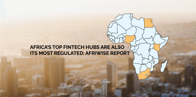 Report: Africa's Top Fintech Hubs Are Also Its Most Regulated
